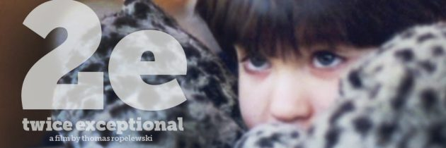 Mon 10/3 | 2e: Twice Exceptional – Documentary & Discussion